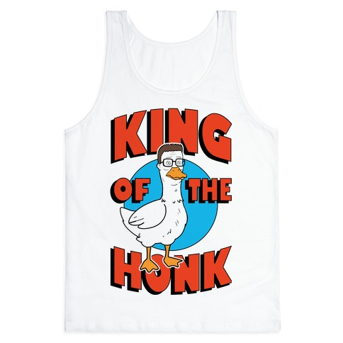 King Of The Honk Tank Top