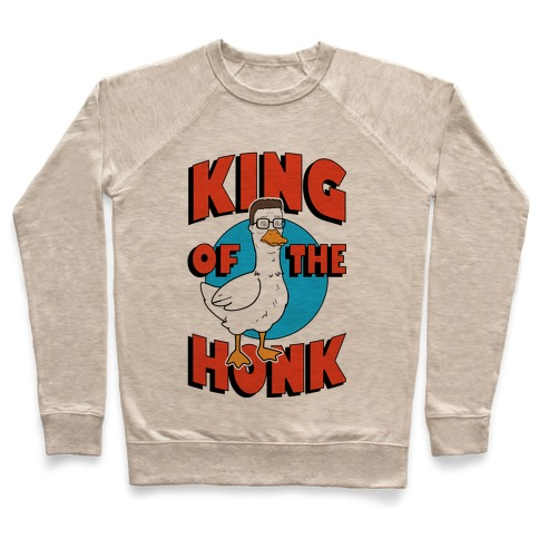 King Of The Honk Pullover