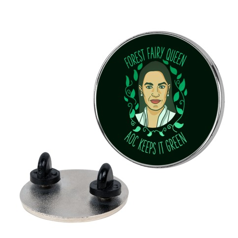 Forest Fairy Queen AOC Keeps it Green Pin
