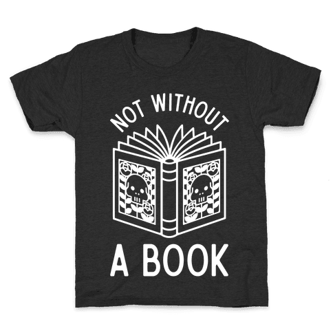 Not Without a Book Kids T-Shirt