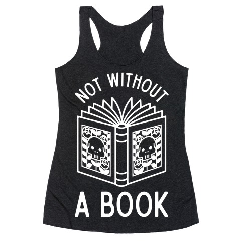 Not Without a Book Racerback Tank Top