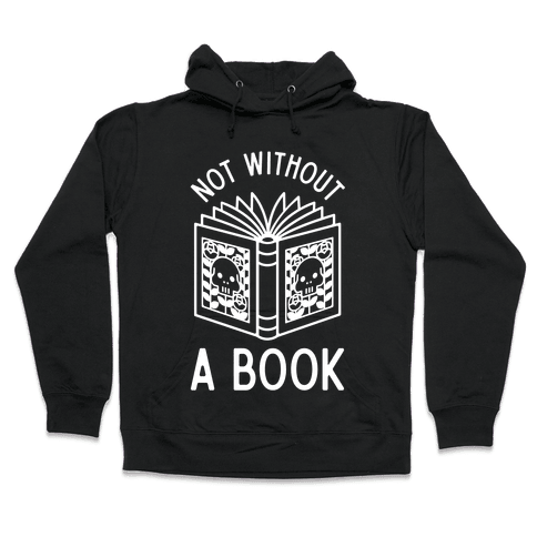 Not Without a Book Hooded Sweatshirt