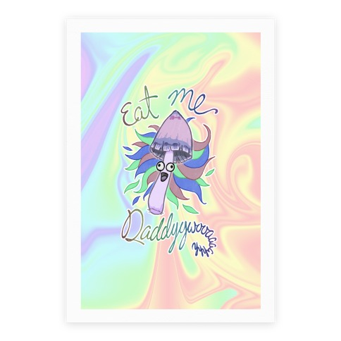 Eat Me Daddy Psychedelic Shroom Poster