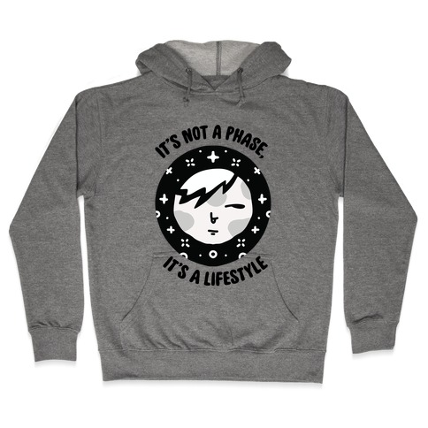 It's Not a Phase, It's a Lifestyle (Emo Moon) Hooded Sweatshirt