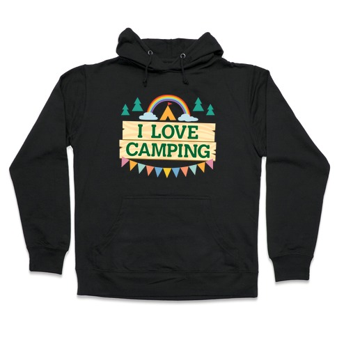 I Love Camping (Pocket Camp Parody) Hooded Sweatshirt