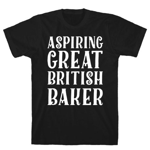 Aspiring Great British Baker Mens T-Shirt