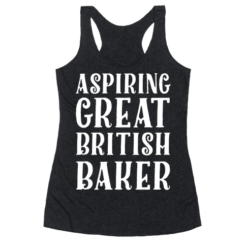 Aspiring Great British Baker Racerback Tank Top