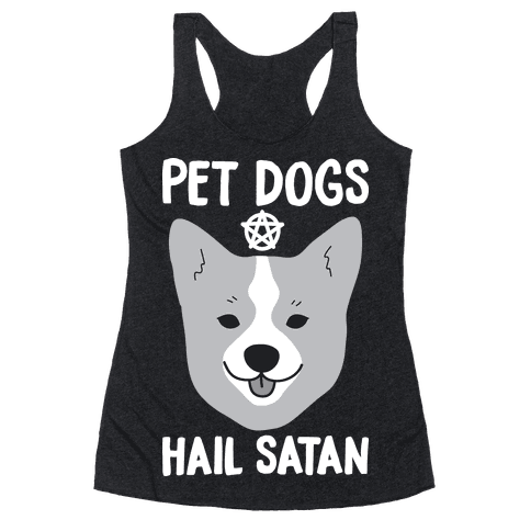 Pet Dogs Hail Satan Corgi Racerback Tank Top