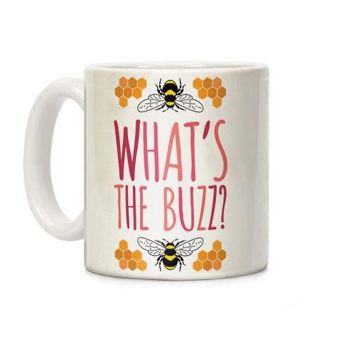 What's The Buzz? Coffee Mug