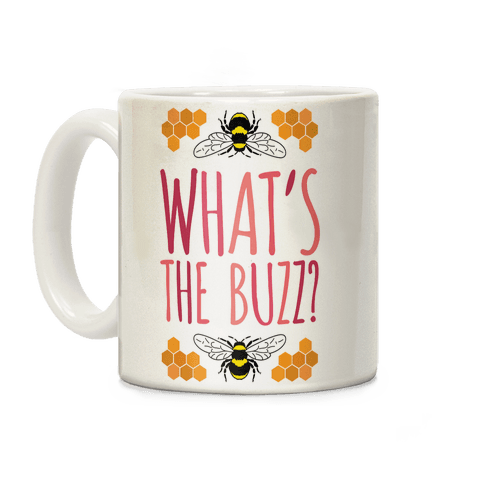 What's The Buzz? Coffee Mug