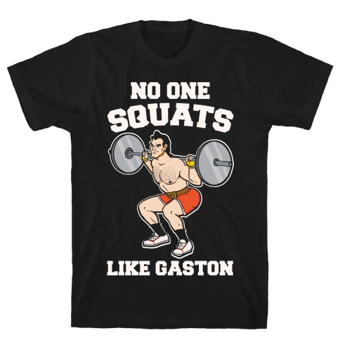 No One Squats Like Gaston Parody White Print T-Shirt