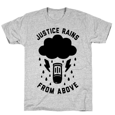 Justice Rains From Above T-Shirt