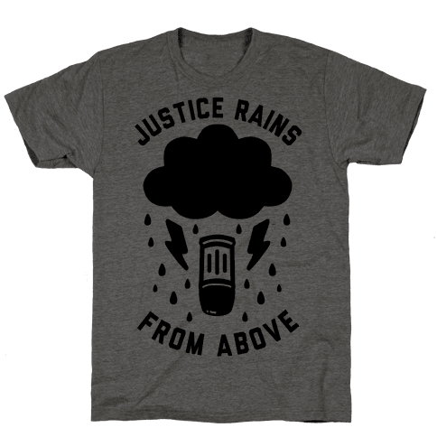 Justice Rains From Above Mens T-Shirt