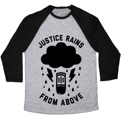 Justice Rains From Above Baseball Tee