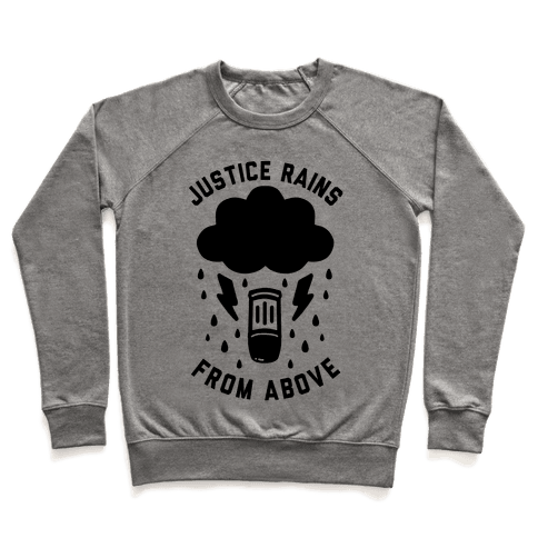 Justice Rains From Above Pullover