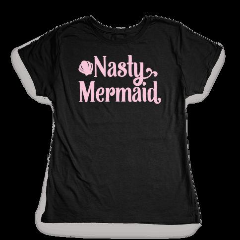 Nasty Woman Mermaid Parody White Print Womens T-Shirt