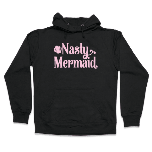 Nasty Woman Mermaid Parody White Print Hooded Sweatshirt