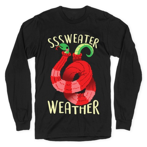 Sssweater Weather Long Sleeve T-Shirt
