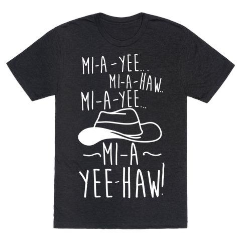 Mi-A-Yee-Haw T-Shirt