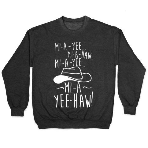 Mi-A-Yee-Haw Pullover