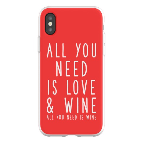 All You Need Is Love & Wine Phone Flexi-Case