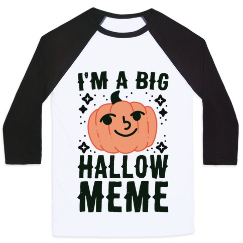 I'm a Big Hallow-Meme Baseball Tee