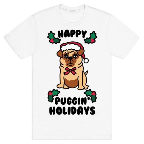Happy Puggin' Holidays T-Shirt