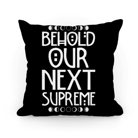 Behold Our Next Supreme Pillow