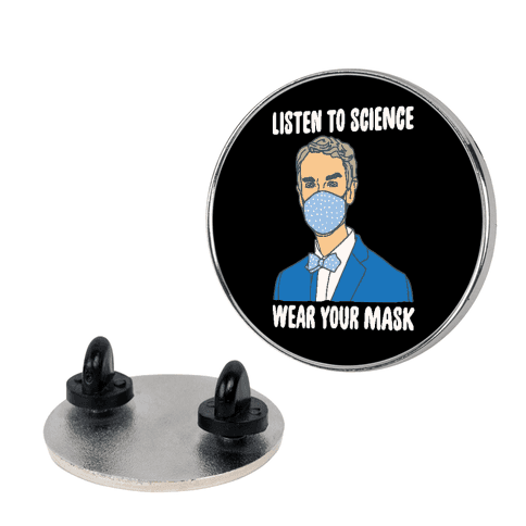 Listen To Science Wear Your Mask Pin