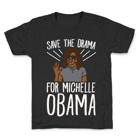 Save The Drama For Michelle Obama White Print Kids T-Shirt