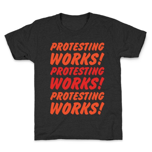 Protesting Works White Print Kids T-Shirt