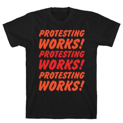 Protesting Works White Print Mens/Unisex T-Shirt