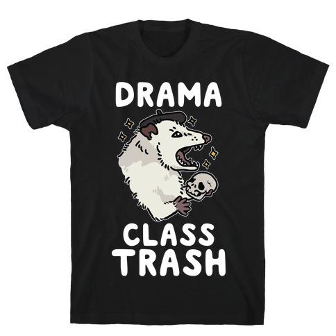 Drama Class Trash Opossum T-Shirt