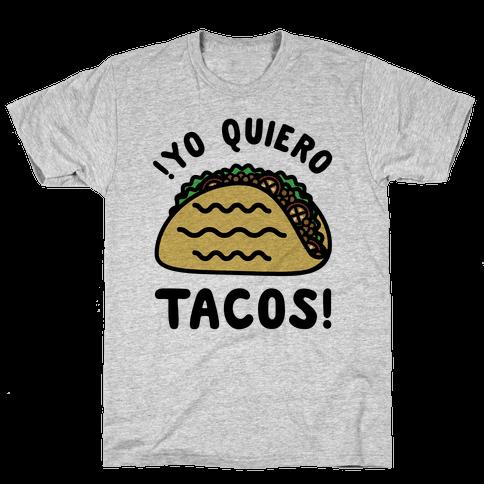 Yo Quiro Tacos Mens T-Shirt