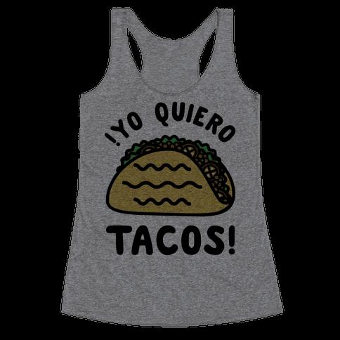 Yo Quiro Tacos Racerback Tank Top