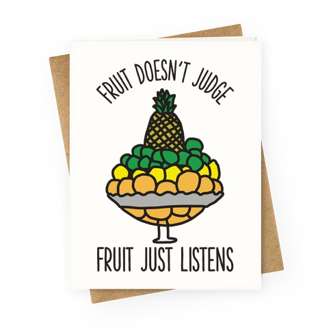 Fruit Doesn't Judge Greeting Card