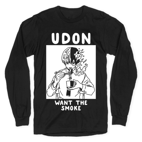 Udon Want the Smoke Long Sleeve T-Shirt