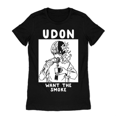 Udon Want the Smoke Womens T-Shirt