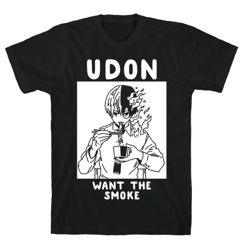Udon Want the Smoke T-Shirt
