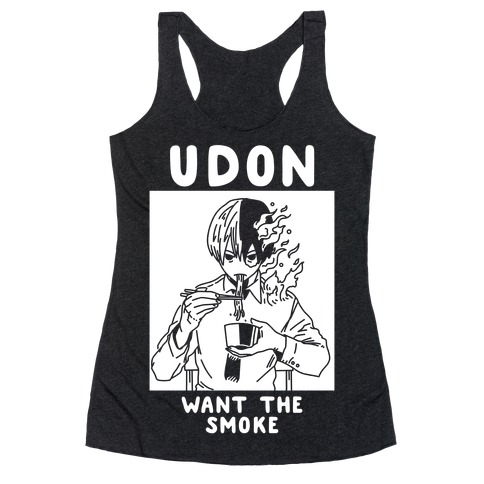 Udon Want the Smoke Racerback Tank Top