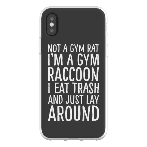 Not A Gym Rat I'm A Gym Raccoon Phone Flexi-Case
