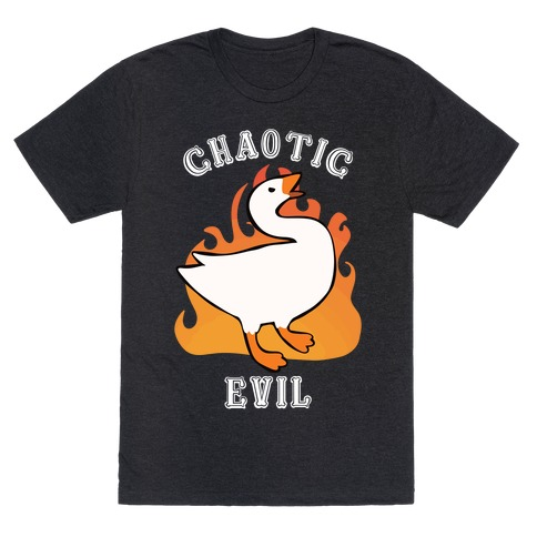 Goose of Chaotic Evil T-Shirt