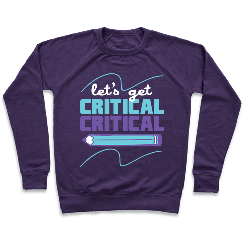 Let's Get Critical, Critical  Pullover