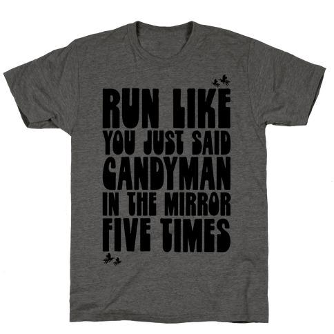 Run Like You Just Said Candyman Parody T-Shirt