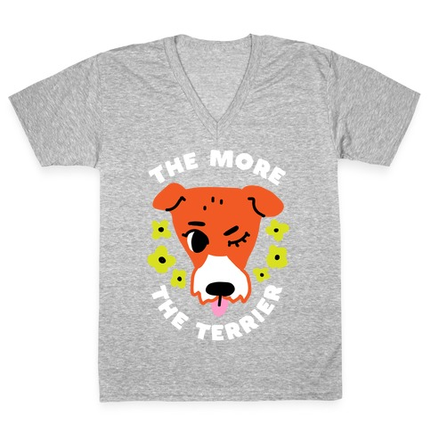 The More the Terrier V-Neck Tee Shirt