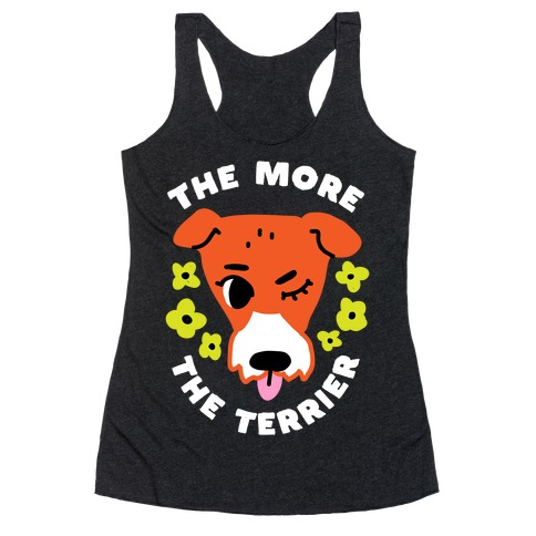 The More the Terrier Racerback Tank Top