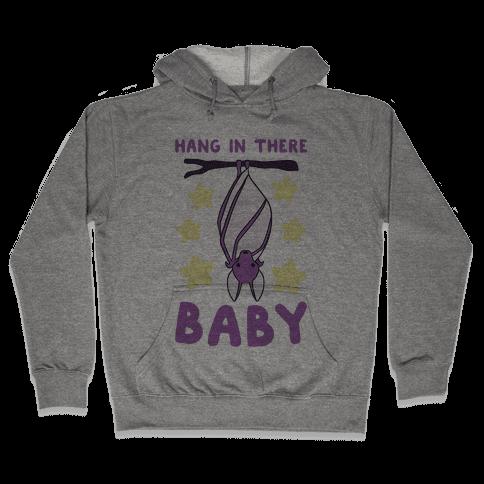 Hang In There, Baby - Bat  Hooded Sweatshirt