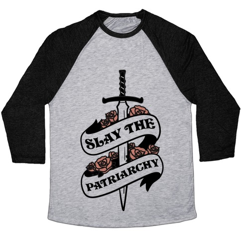 Slay The Patriarchy Baseball Tee