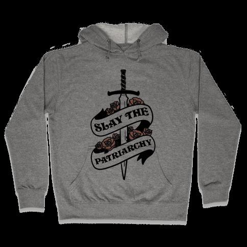 Slay The Patriarchy Hooded Sweatshirt