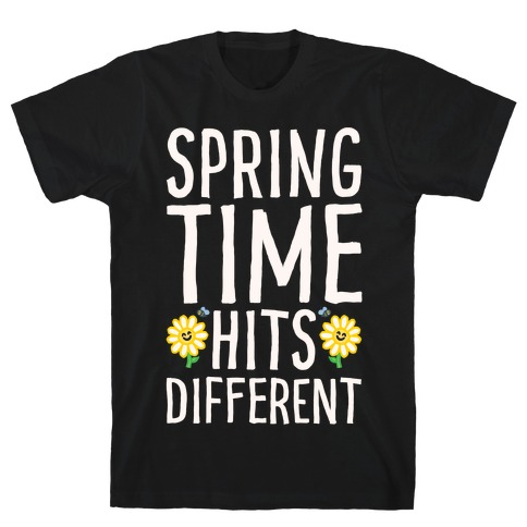 Spring Time Hits Different White Print T-Shirt